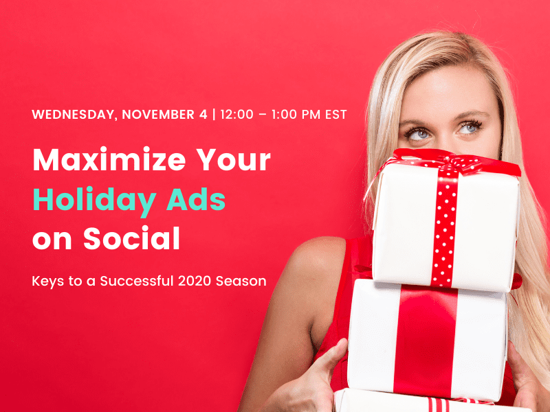 Maximize Your Holiday Ads on Social